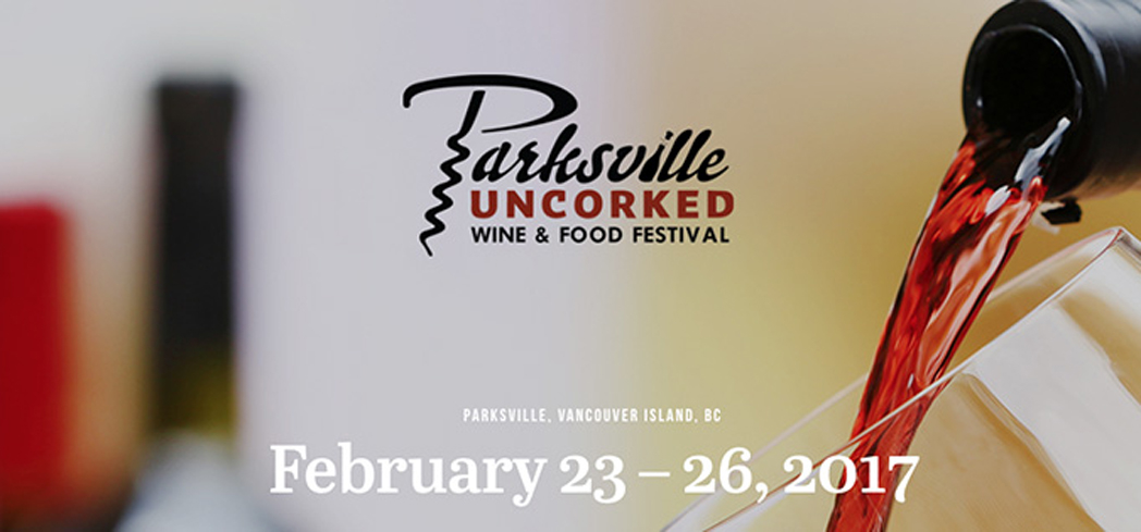 Parksville Uncorked showcases the bounty of delectable cuisine and wine in British Columbia