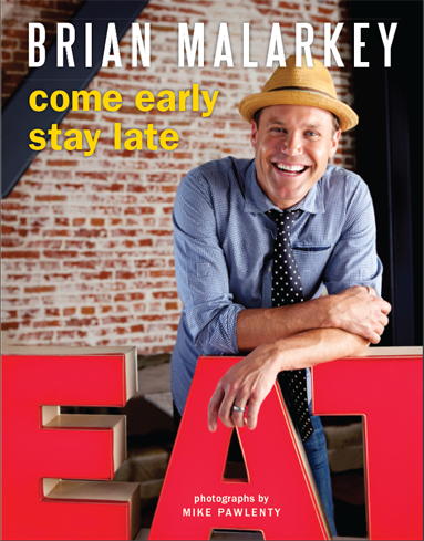 Come Early, Stay Late by Brian Malarkey