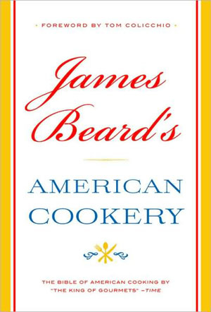 James Beard's American Cookery is a classic tome that delves deep into America's culinary roots