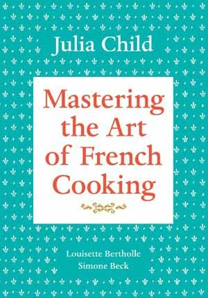 Mastering the Art of French Cooking is still considered the best guide of its kind today