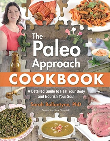 """Eat for the better with """"The Paleo Approach Cookbook"""" by Sarah Ballantyne, Ph.D."""