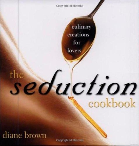 The Seduction Cookbook will get you in a playful mood in no time