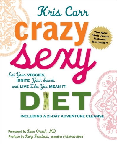 """Change the way you eat with """"Crazy Sexy Diet"""" by Kris Carr"""