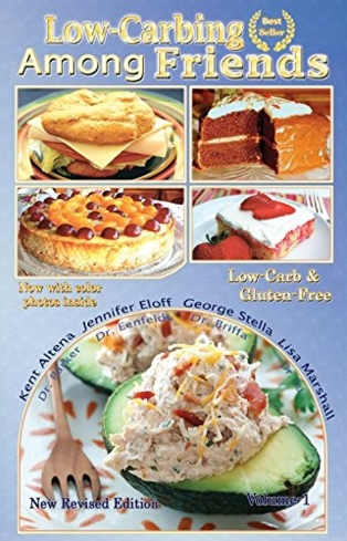 """The first volume in Jennifer Eloff and Dana Carpender's cookbook series, """"Low-Carbing Among Friends"""""""