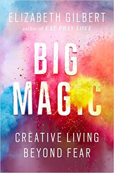 "Elizabeth Gilbert's ""Big Magic"" highlights the importance of creativity"