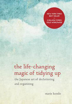 """Marie Kondo's """"The Life-Changing Magic of Tidying Up: The Japanese Art of Decluttering and Organizing"""" offers an minimalist approach to life"""