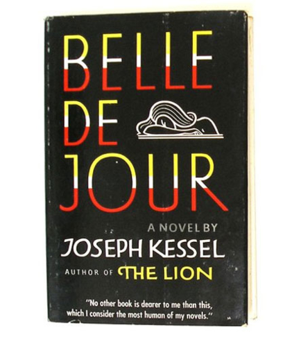 """Belle de Jour"" is a psychosexual novel of sadomasochism by Joseph Kessel"